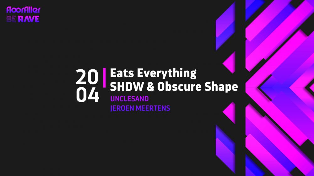 Be Rave & Floorfiller present Eats Everything x SHDW & Obscure Shape at Forty Five.