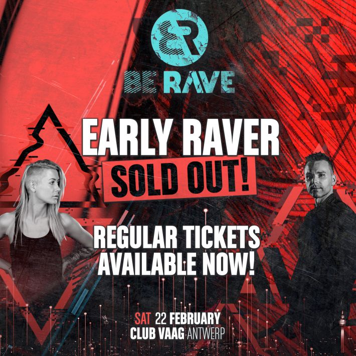 Early Rave tickets sold out!